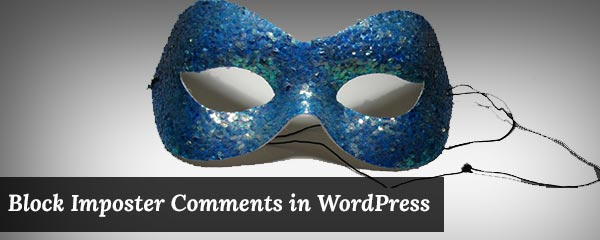 How to Block Imposter Comments in WordPress